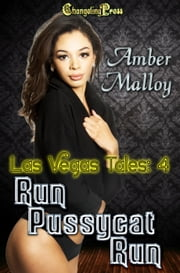 Run, Pussycat, Run! ebook by Amber Malloy
