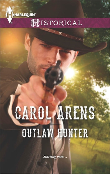 Outlaw Hunter ebook by Carol Arens