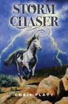 Storm Chaser ebook by Chris Platt