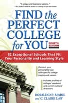 Find the Perfect College for You ebook by Rosalind P. Marie,C. Claire Law