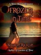 Frozen in Time ebook by Sharon Ricklin