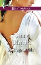 Hostage Bride ebook by Anne Herries