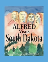 Alfred Visits South Dakota ebook by Elizabeth O'Neill