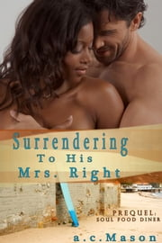 Surrendering To His Mrs. Right ebook by a.c. Mason