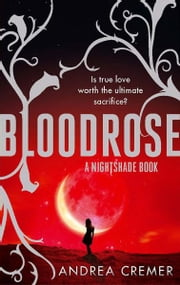 Bloodrose - Number 3 in series ebook by Andrea Cremer