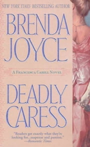 Deadly Caress ebook by Brenda Joyce