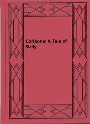 Corleone: A Tale of Sicily ebook by F. Marion Crawford
