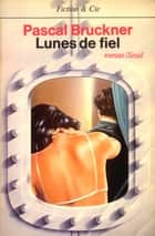 Lunes de fiel ebook by Pascal Bruckner