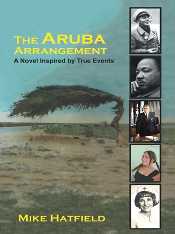 The Aruba Arrangement - A novel inspired by true events. ebook by Mike Hatfield