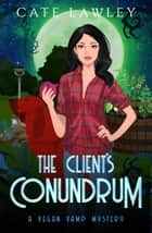The Client's Conundrum ebook by Cate Lawley
