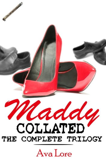 Maddy Collated: The Complete Trilogy ebook by Ava Lore