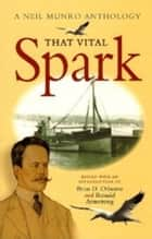 The Vital Spark ebook by Neil Munro