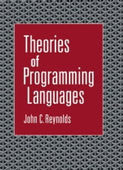 Theories of Programming Languages ebook by John C. Reynolds