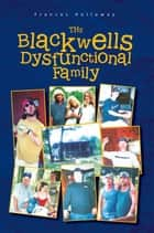 The Blackwells' Dysfunctional Family ebook by Frances Holloway