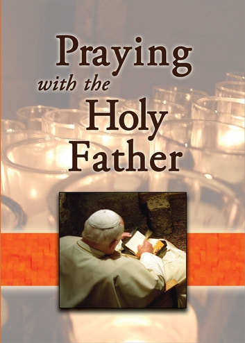 Praying With the Holy Father ebook by Wolfe