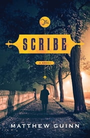 The Scribe: A Novel ebook by Matthew Guinn