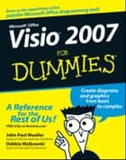 Visio 2007 For Dummies ebook by John Paul Mueller,Debbie Walkowski