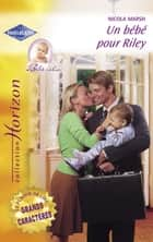Un bébé pour Riley (Harlequin Horizon) ebook by Nicola Marsh