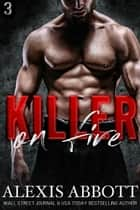 Killer on Fire ebook by Alexis Abbott