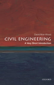 Civil Engineering: A Very Short Introduction ebook by David Muir Wood