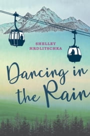 Dancing in the Rain ebook by Hrdlitschka, Shelley