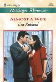 Almost a Wife ebook by Eva Rutland