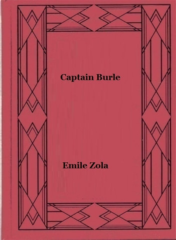 Captain Burle ebook by Emile Zola