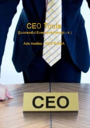 CEO Tools - Successful Executive Handbook ebook by Ade Asefeso MCIPS MBA