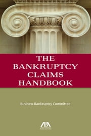 The Bankruptcy Claims Handbook ebook by ABA Business Law Section Business Bankruptcy Committee