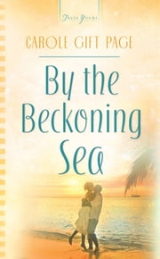 By The Beckoning Sea ebook by Carole Gift Page