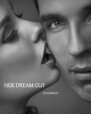 Her Dream Guy ebook by CK Roberts