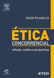Ética Concorrencial - Reflexão, Análise e Perspectivas ebook by Kobo.Web.Store.Products.Fields.ContributorFieldViewModel