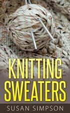 Knitting Sweaters ebook by Susan Simpson