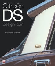 Citroën DS - Design Icon ebook by Malcolm Bobbitt