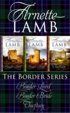 The Border Series (Omnibus Edition) ebook by Arnette Lamb