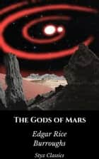 The Gods of Mars ebook by Edgar Rice Burroughs, Styx Classics