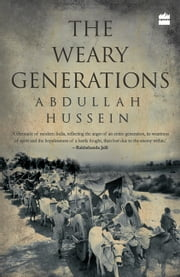 The Weary Generations ebook by Abdullah Hussein