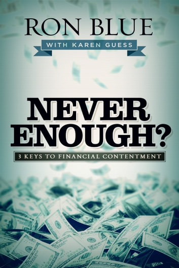 Never Enough? - 3 Keys to Financial Contentment ebook by Ron Blue,Karen Guess
