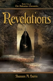 Adearian Chronicles - Book Two - Revelations ebook by Shannon Harris