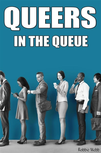 Queers In The Queue eBook by Robbie Webb