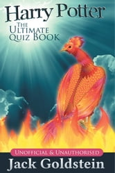 Harry Potter - The Ultimate Quiz Book - 400 Questions on the Wizarding World ebook by Jack Goldstein