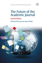 The Future of the Academic Journal ebook by Bill Cope,Angus Phillips