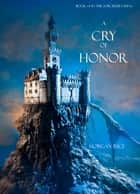 A Cry of Honor (Book #4 in the Sorcerer's Ring) ebook by