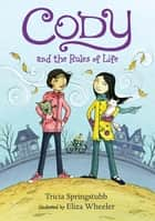 Cody and the Rules of Life ebook by Tricia Springstubb, Eliza Wheeler