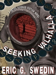 Seeking Valhalla - A Retro Science Fiction Novel ebook by Eric G. Swedin