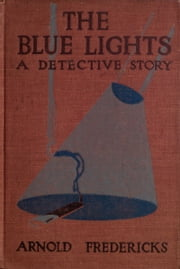 The Blue Lights ebook by Arnold Fredericks