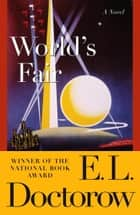 World's Fair - A Novel eBook by E.L. Doctorow