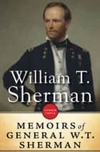 The Memoirs Of General William T. Sherman ebook by William T. Sherman
