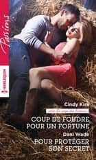 Coup de foudre pour un Fortune - Pour protéger son secret ebook by Cindy Kirk,Dani Wade