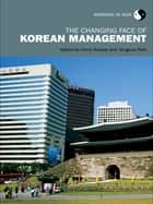 The Changing Face of Korean Management ebook by Chris Rowley, Yongsun Paik